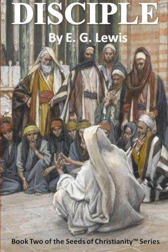 Disciple (The Seeds of Christianity) (Volume 2) pdf epub