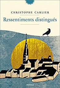 Ressentiments distingués par Christophe Carlier