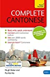 Complete Cantonese Beginner to Intermediate Course: Learn to read, write, speak and understand a new language (Teach Yourself Complete)