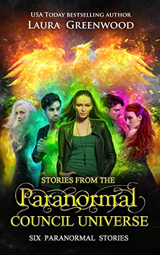 Stories From the Paranormal Council Universe Laura Greenwood