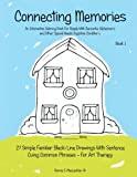 Connecting Memories - Book 1: A Coloring Book For Adults With Dementia - Alzheimer's (Volume 1)