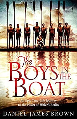 The Boys in the Boat by Brown, Daniel James (2014) Paperback