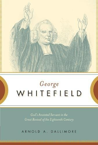 Image of George Whitefield: God's Anointed Servant in the Great Revival of the Eighteenth Century