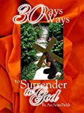 30 Days, 30 Ways to Surrender to God, An Sean Fields, 0979197600