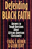 img - for Defending Black Faith: Answers to Tough Questions About African-American Christianity book / textbook / text book