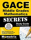 img - for GACE Middle Grades Mathematics Secrets Study Guide: GACE Test Review for the Georgia Assessments for the Certification of Educators book / textbook / text book