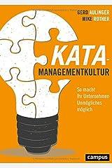 Kata-Managementkultur: So macht Ihr Unternehmen Unmögliches möglich Perfect Paperback