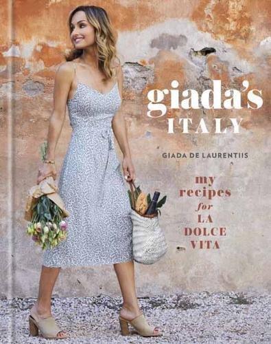 Giada's Italy: My Recipes for La Dolce Vita by Giada De Laurentiis