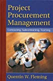 Project Procurement Management: Contracting, Subcontracting, Teaming, Quentin Fleming, 0974391204