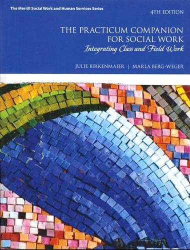 The Practicum Companion for Social Work: Integrating Class and Field Work (4th Edition) (Merrill Social Work and Human Services)