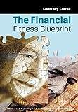 The Financial Fitness Blueprint, Courtney Carroll, 1475942273