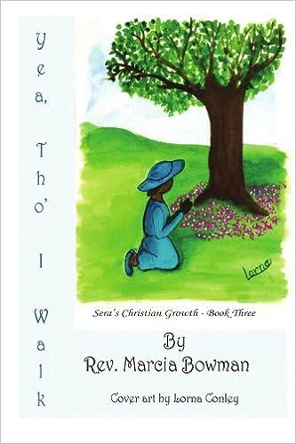 Yea, Tho I Walk Seras Christian Growth Book Three