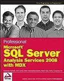 Professional Microsoft SQL Server Analysis Services 2008 with MDX, Sivakumar Harinath and Robert Zare, 0470247983