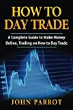 How to Day Trade: A Complete Guide to Make Money Online, Trading on How to Day Trade (Options Trading)