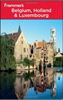 Eat 1st Edition: Where to Stay and Explore On and Off the Beaten Path Fodors Belgium and Luxembourg Smart Travel Tips fr om A to Z