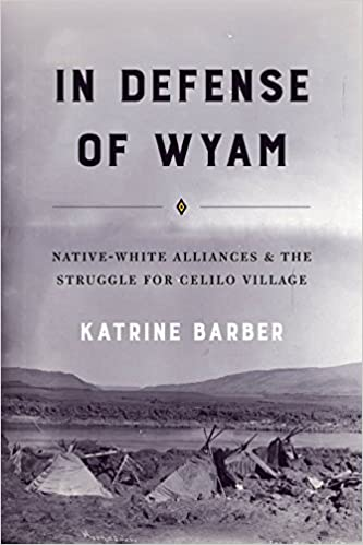 Book In Defense of Wyam: Native-White Alliances and the Struggle for Celilo Village (Emil and Kathleen Sick Book Series in Western History and Biography)