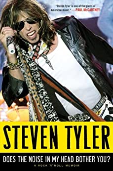 Does the Noise in My Head Bother You?: A Rock 'n' Roll Memoir by [Tyler, Steven]