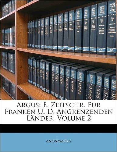 Argus: E. Zeitschr. Für Franken U. D. Angrenzenden Länder, Volume 2 (German Edition)