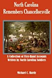 North Carolina Remembers Chancellorsville: A Collection of First-Hand Accounts Written by North Carolina Soldiers