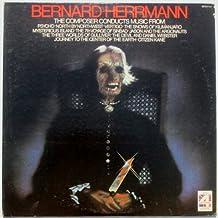 Bernard Herrmann: Conducts Music From Pyscho, North By Northwest, Vertigo, The Snows of Kilimanjaro, Mysterious Island, The 7th Voyage of Sinbad & Other Film Scores