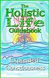 The Holistic Life Guidebook (Holistic Life Guidebooks 1)