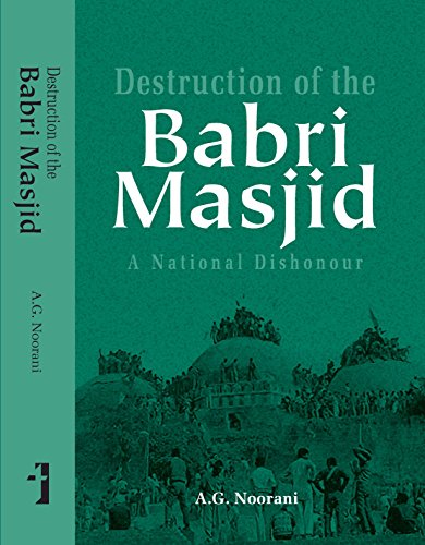 Destruction of the Babri Masjid: A National Dishonour
