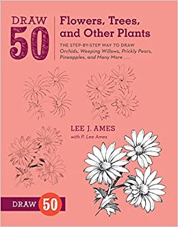 Libro PDF Gratis Draw 50 Flowers, Trees, And Other Plants: The Step-by-step Way To Draw Orchids, Weeping Willows, Prickly Pears, Pineapples, And Many More...