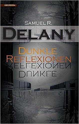 Samuel R. Delany: Dunkle Reflexionen; Gay-Werke alphabetisch nach Titeln