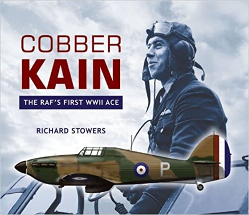 Book Cobber Kain: The RAF's First WWII Ace by Richard Stowers (2013-01-01)
