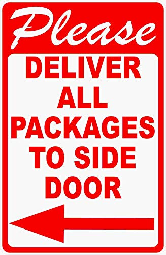 Please Deliver All Packages to Side Door Sign with Left Arrow. 9x12 Metal. Made in USA. Package Delivery Rules