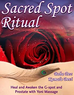 Sacred spot ritual heal and awaken the g spot and prostate with sacred spot ritual heal and awaken the g spot and prostate with yoni massage fandeluxe Image collections