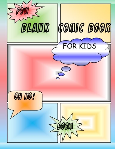 Blank Comic Book For Kids: Create Your Own Comics with These