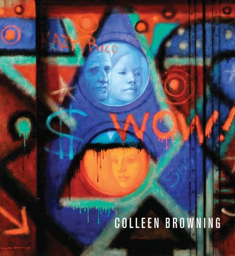 Colleen Browning: The Enchantment of Realism