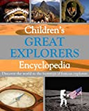 Childrens Great Explorers Encyclopedia, Simon Adams, 1407516450