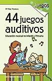 44 Juegos Auditivos- 2ª Edición