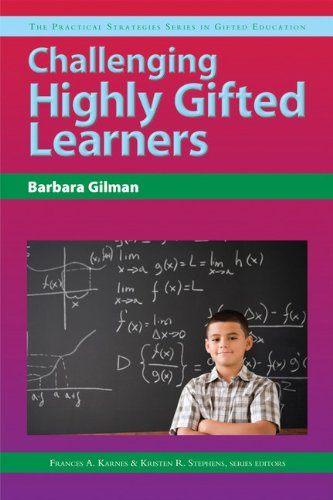 Challenging Highly Gifted Learners (Practical Strategies in Gifted Education)