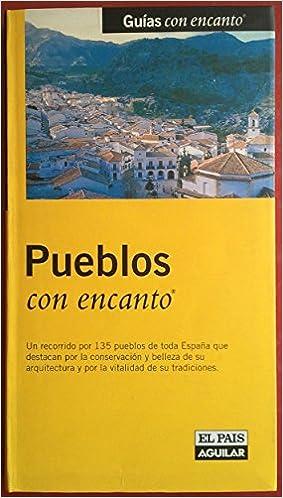 PUEBLOS CON ENCANTO (Guias Con Encanto): Amazon.es: Aa.Vv: Libros