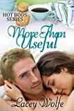 More Than Useful (Hot Bods Series Book 2)