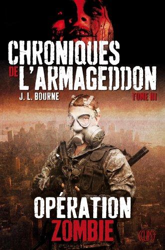 Les chroniques de l'Armageddon, Tome 3 : Opération zombie