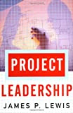 Project Leadership, James P. Lewis, 0071388672