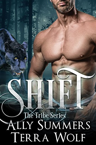 Shift: A Paranormal Shape Shifter Romance by [Summers, Ally, Wolf, Terra]