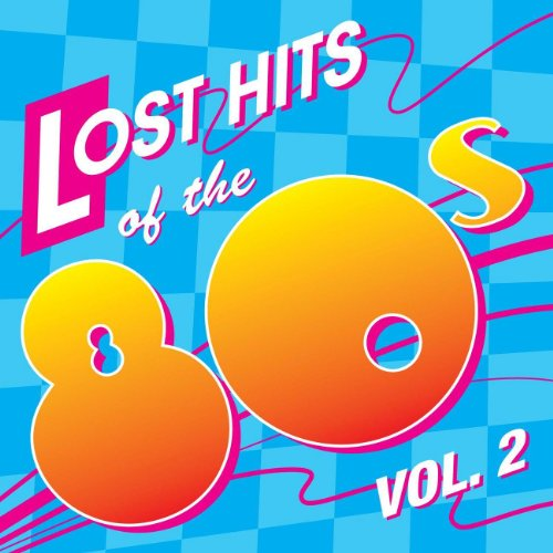 Lost Hits Of The 80's Vol. 2 (...