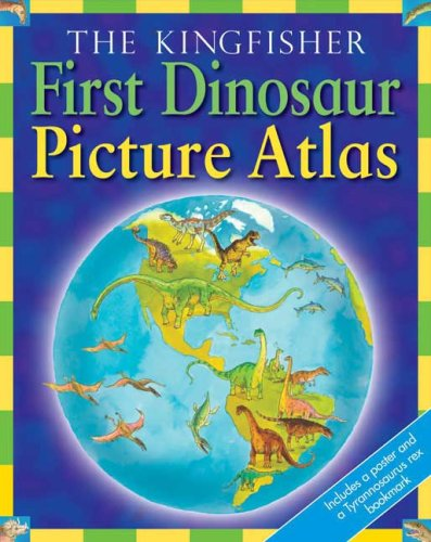 Download The Kingfisher First Dinosaur Picture Atlas (Kingfisher First Reference) pdf epub