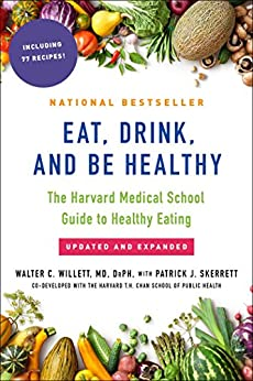 Eat, Drink, and Be Healthy: The Harvard Medical School Guide to Healthy Eating by [willett M. D., walter]