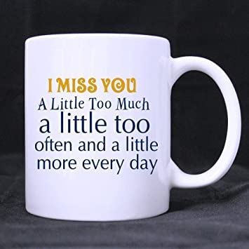 Amazoncom Funny Quotes I Miss You A Little Too Much A Little Too
