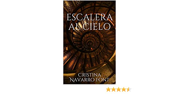 Escalera al cielo eBook: Navarro Font, Cristina: Amazon.es: Tienda Kindle