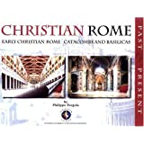 Christian Rome: Past and Present (Monuments Past & Present)