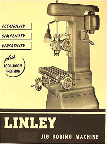 Linley Jig Boring Machine Borer Parts Manual Misc Amazoncom Books