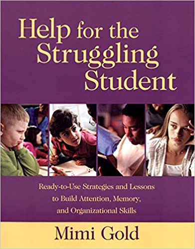 Help For The Struggling Student Readytouse Strategies And Lessons  Help For The Struggling Student Readytouse Strategies And Lessons To  Build Attention Memory And Organizational Skills St Edition