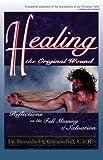 Healing the Original Wound, Benedict J. Groeschel, 0892837780